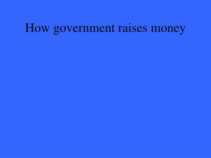 How government raises money