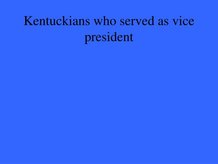 Kentuckians who served as vice president