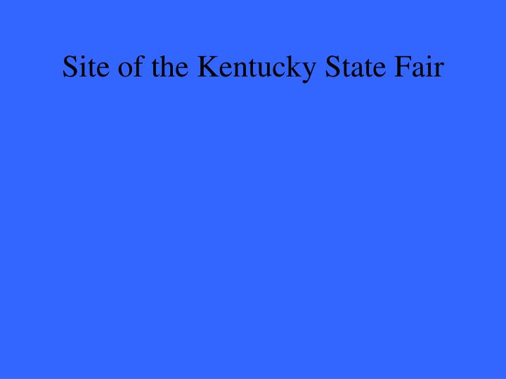 Site of the Kentucky State Fair