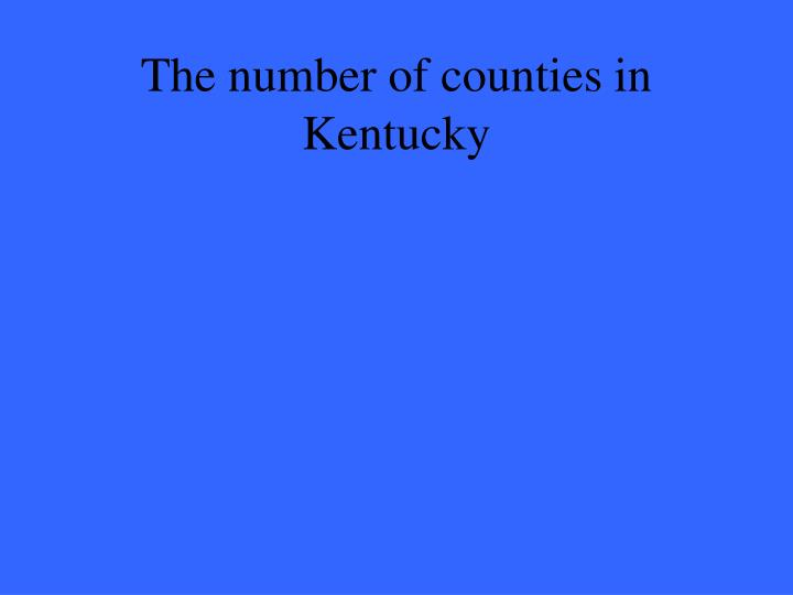 The number of counties in Kentucky