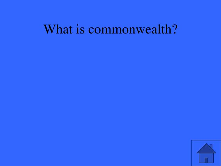 What is commonwealth?