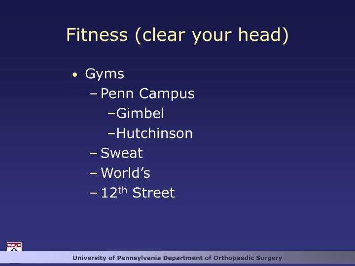 Fitness (clear your head)