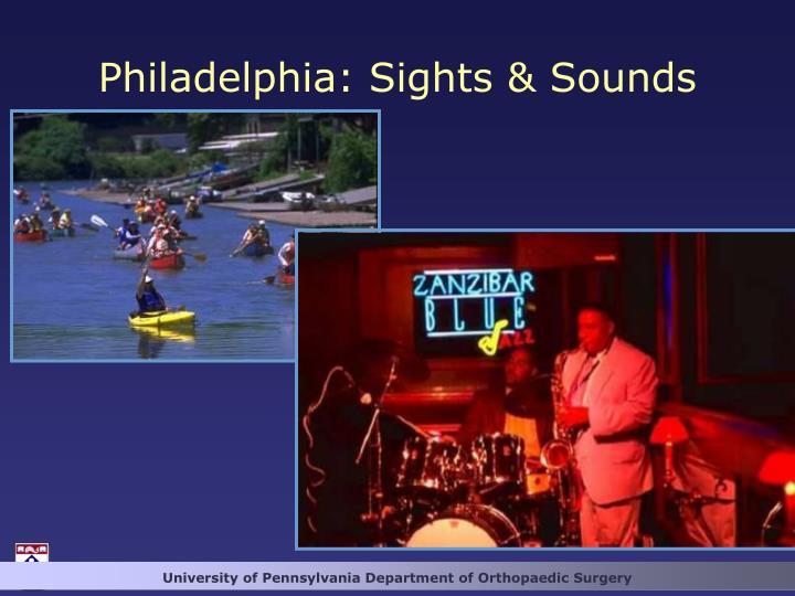 Philadelphia: Sights & Sounds