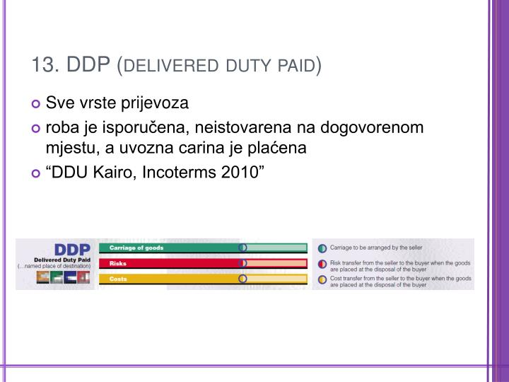 13. DDP (delivered duty paid)
