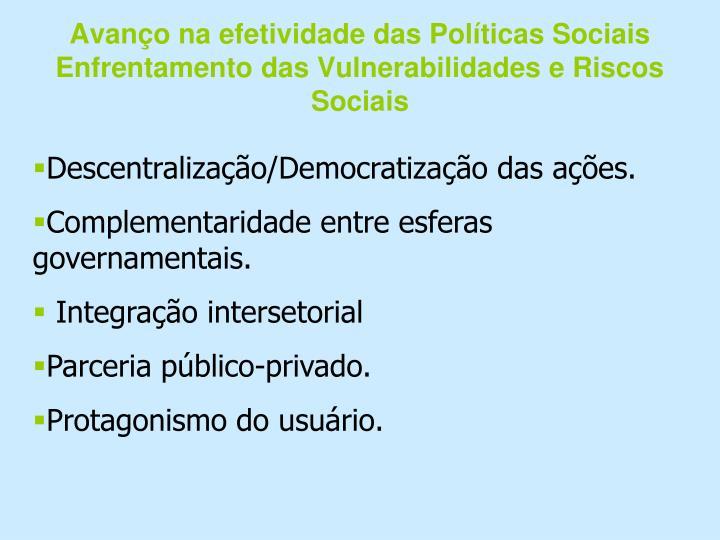 Avanço na efetividade das Políticas Sociais