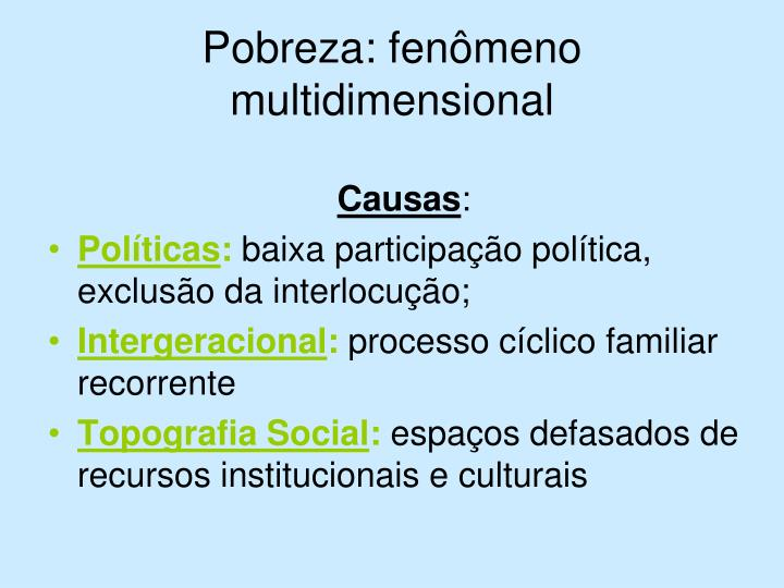 Pobreza: fenômeno multidimensional