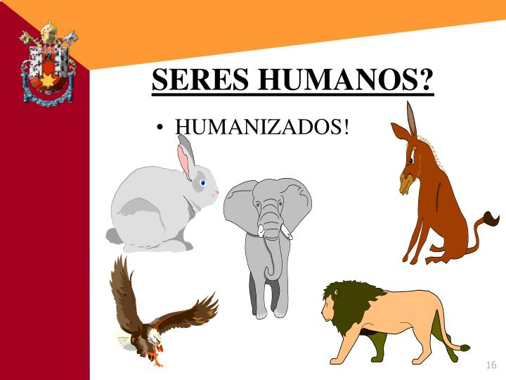 SERES HUMANOS?