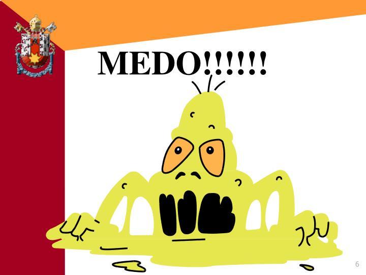MEDO!!!!!!