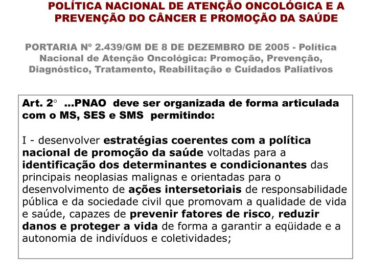 POLÍTICA NACIONAL DE ATENÇÃO ONCOLÓGICA E A PREVENÇÃO DO CÂNCER E PROMOÇÃO DA SAÚDE