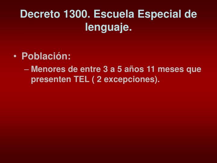 Decreto 1300. Escuela Especial de lenguaje.