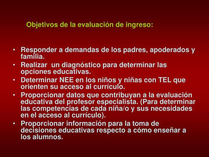 Objetivos de la evaluación de ingreso: