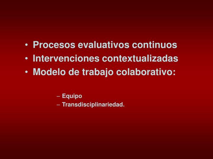 Procesos evaluativos continuos
