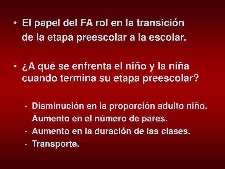 El papel del FA rol en la transición