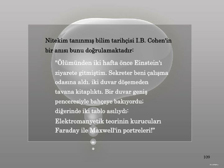 Nitekim tanınmış bilim tarihçisi I.B. Cohen'in
