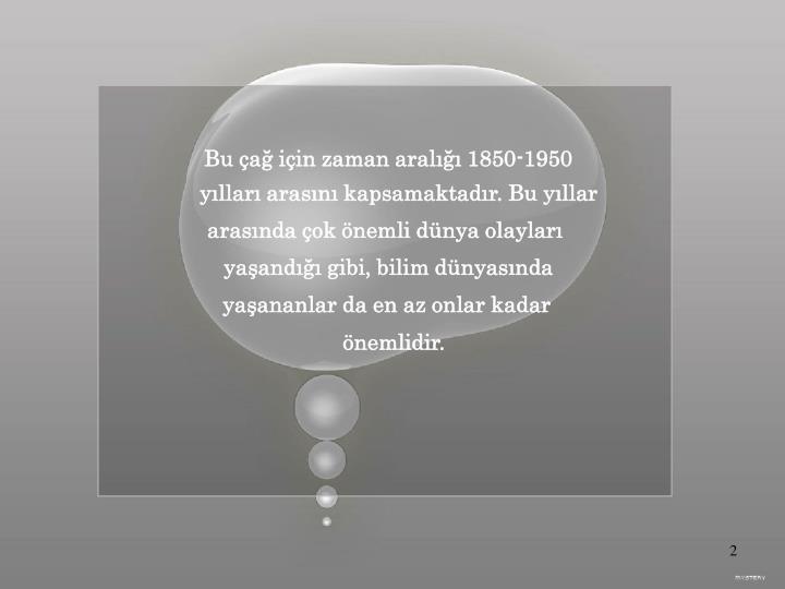 Bu çağ için zaman aralığı 1850-1950