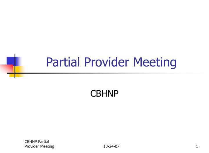 Partial provider meeting