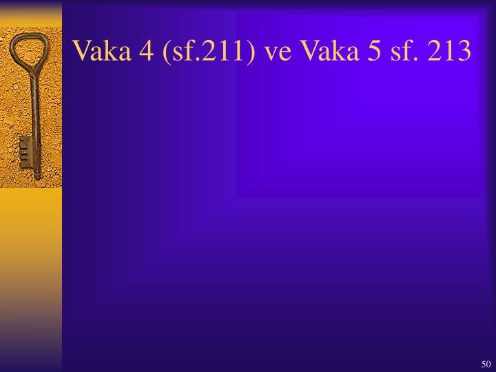 Vaka 4 (sf.211) ve Vaka 5 sf. 213