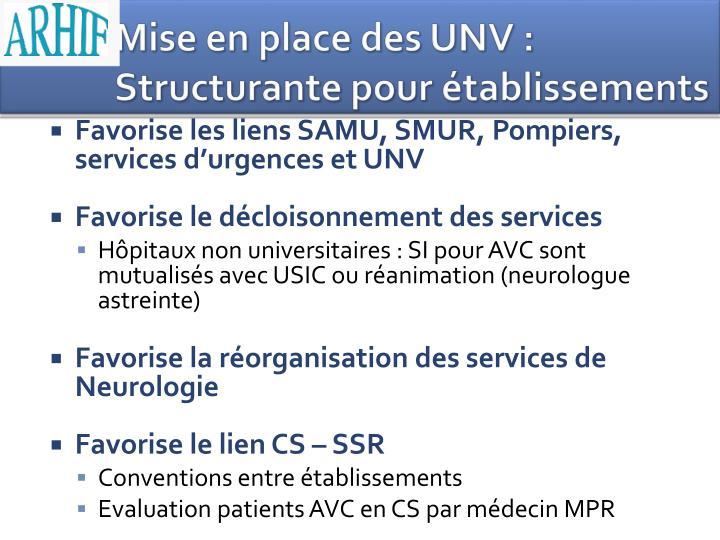 Mise en place des UNV : Structurante pour établissements