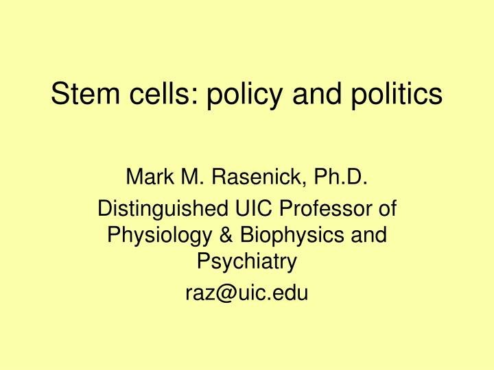 Stem cells policy and politics
