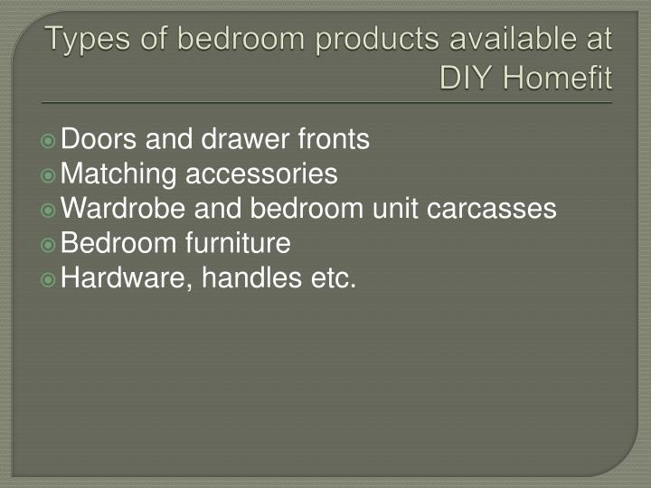 Types of bedroom products available at diy homefit