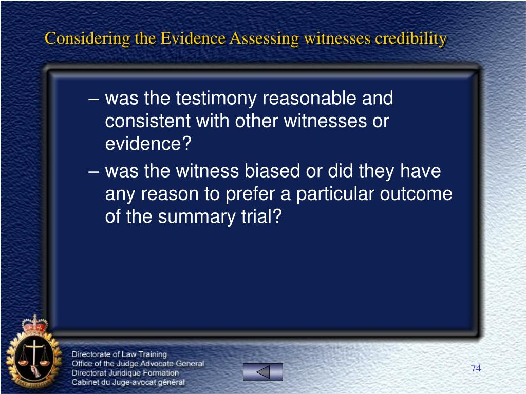 Considering the Evidence Assessing witnesses credibility