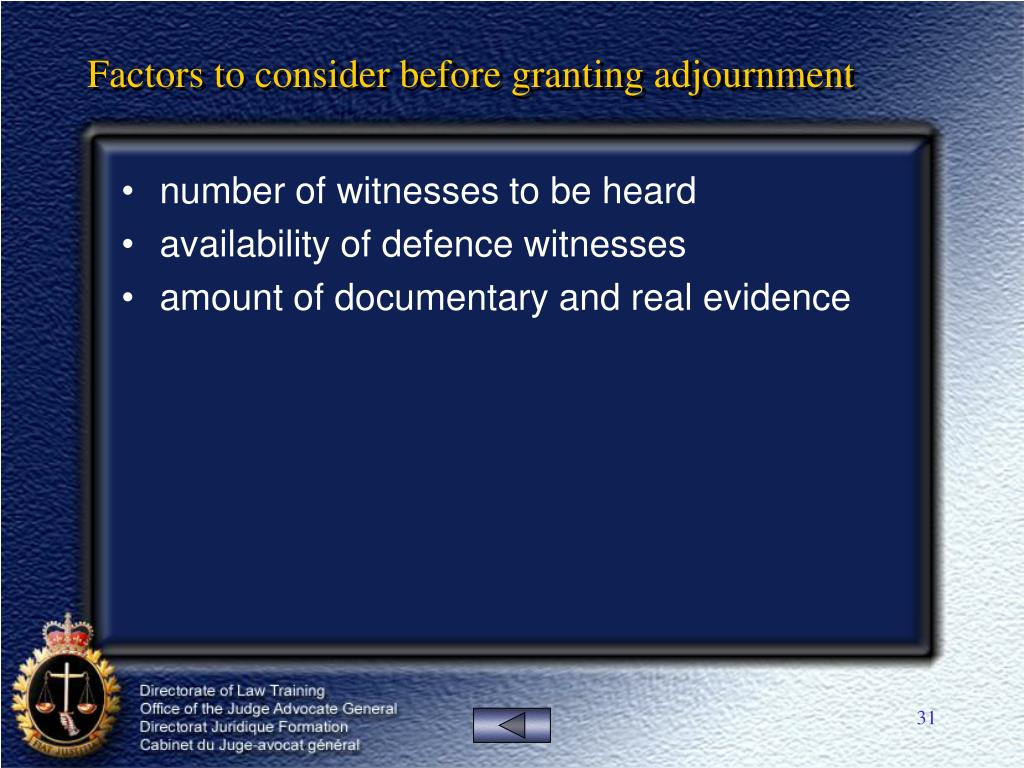 Factors to consider before granting adjournment