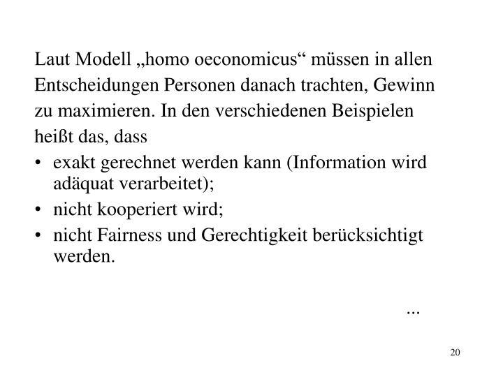 "Laut Modell ""homo oeconomicus"" müssen in allen"