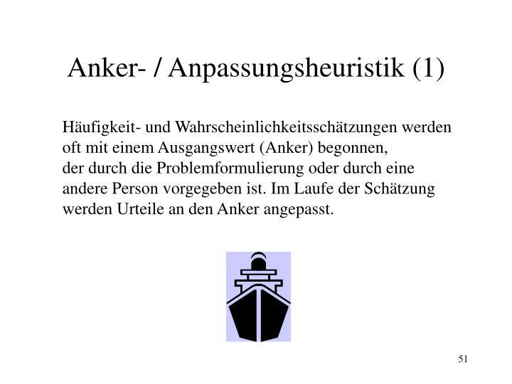 Anker- / Anpassungsheuristik (1)