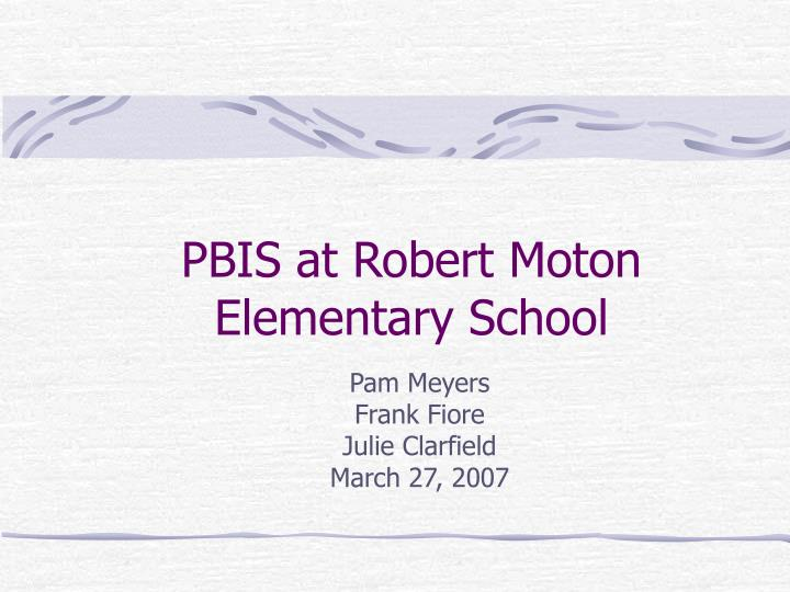 Pbis at robert moton elementary school