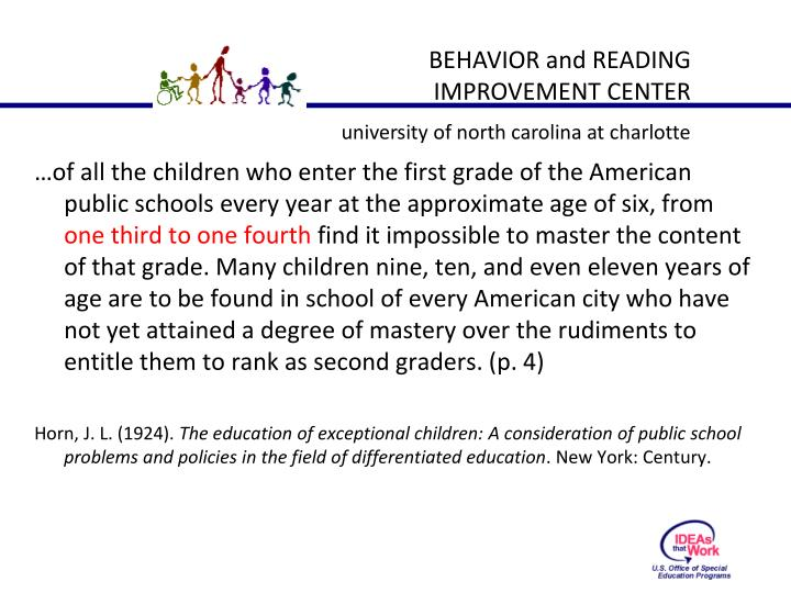 …of all the children who enter the first grade of the American public schools every year at the approximate age of six, from