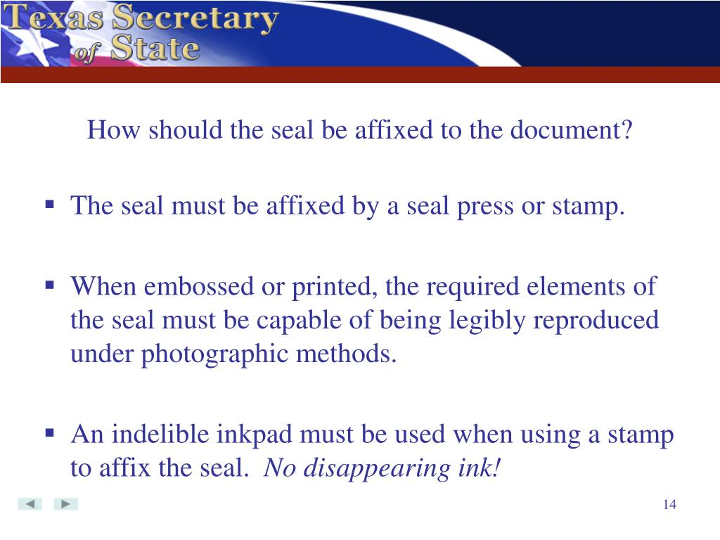 How should the seal be affixed to the document?
