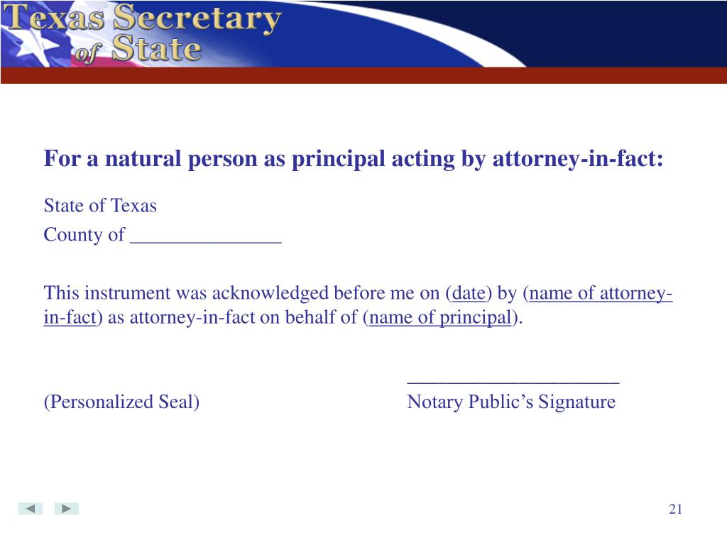 For a natural person as principal acting by attorney-in-fact:
