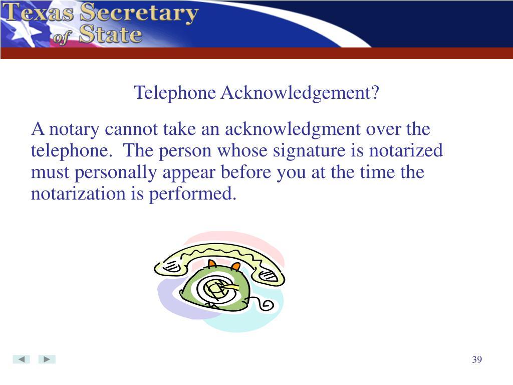 Telephone Acknowledgement?