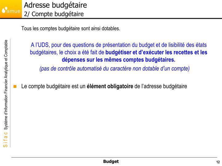 Tous les comptes budgétaire sont ainsi dotables.