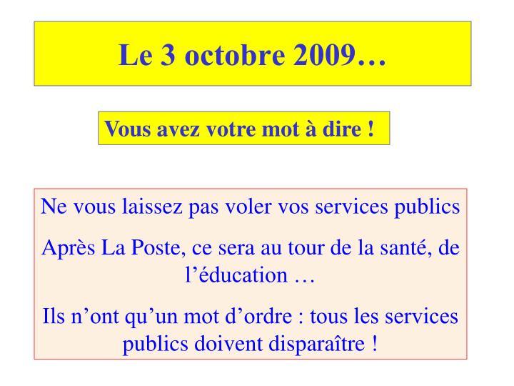 Le 3 octobre 2009…