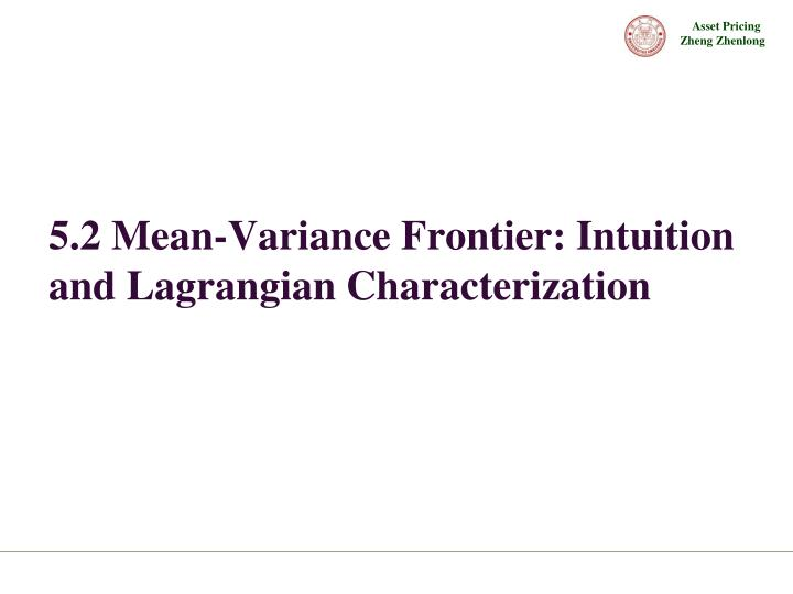 5.2 Mean-Variance Frontier: Intuition and Lagrangian Characterization