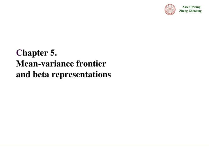 C hapter 5 mean variance frontier and beta representations