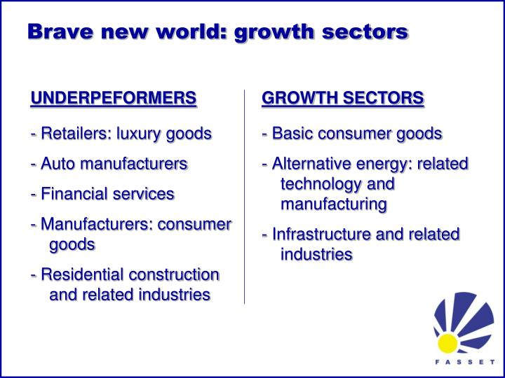 Brave new world: growth sectors