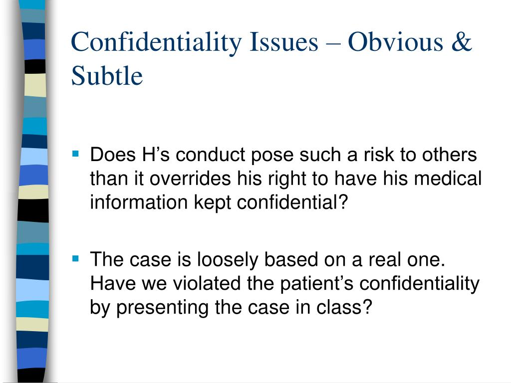 Confidentiality Issues – Obvious & Subtle