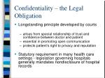confidentiality the legal obligation