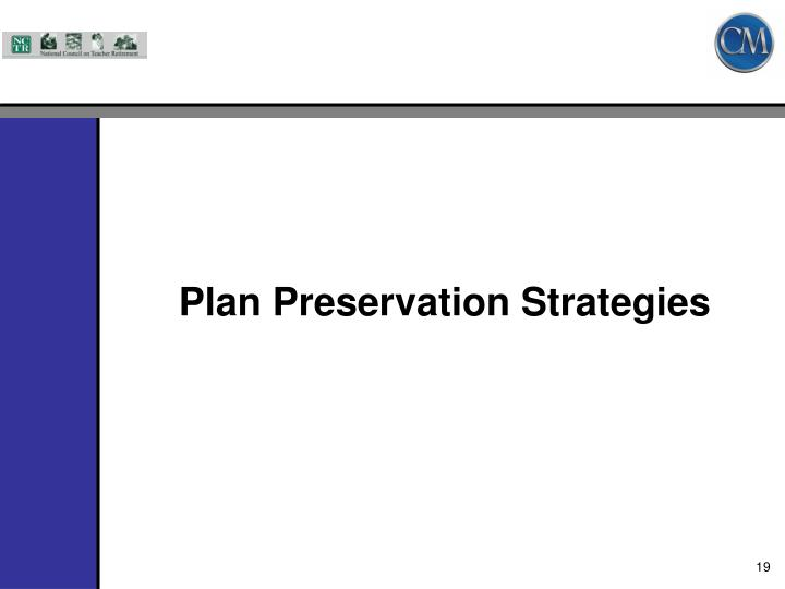 Plan Preservation Strategies