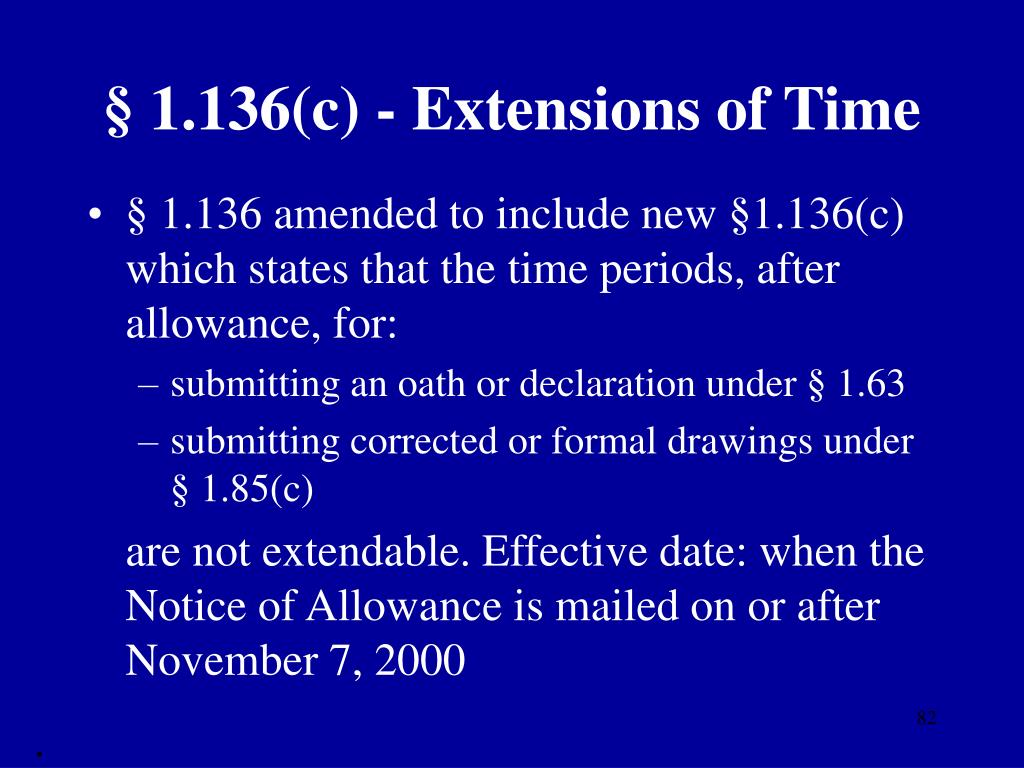 § 1.136(c) - Extensions of Time