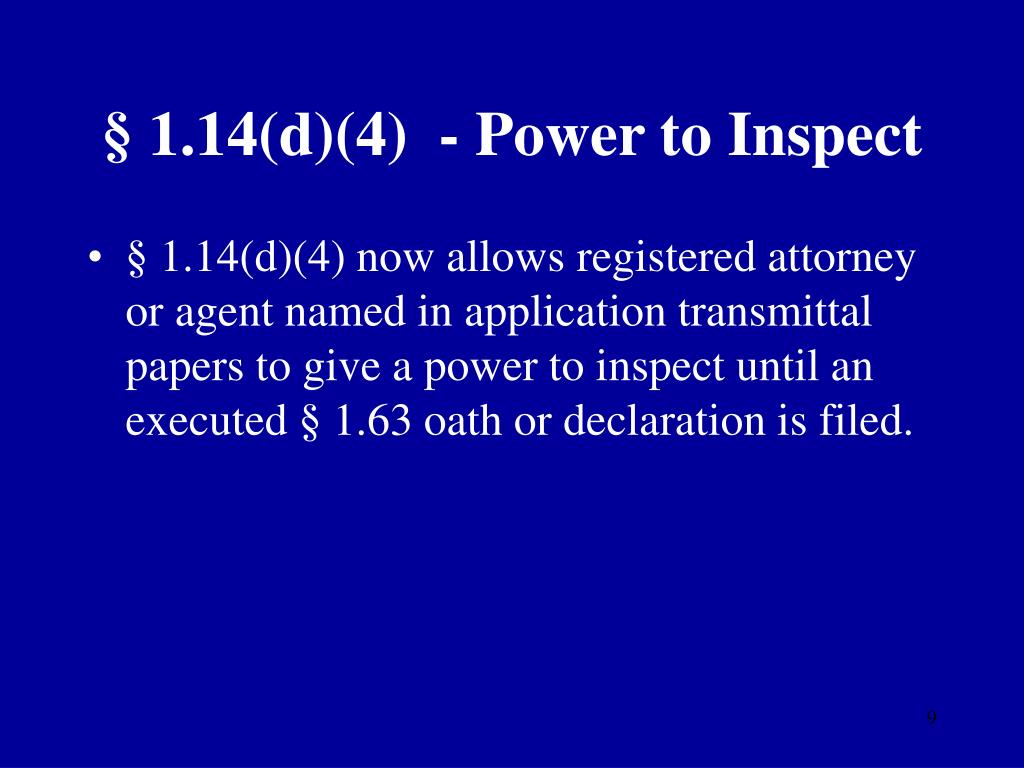 § 1.14(d)(4)  - Power to Inspect
