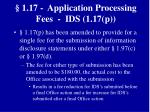 1 17 application processing fees ids 1 17 p