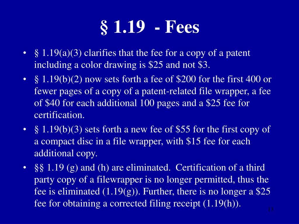 § 1.19  - Fees