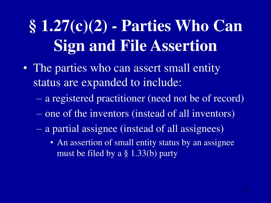 § 1.27(c)(2) - Parties Who Can Sign and File Assertion
