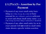 1 27 c 3 assertion by fee payment