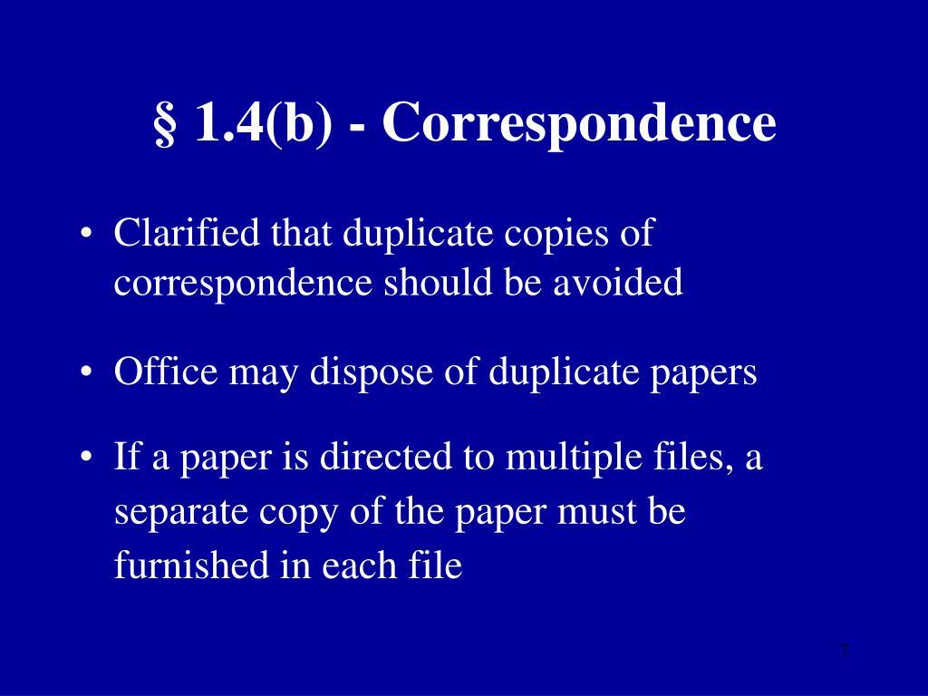 § 1.4(b) - Correspondence