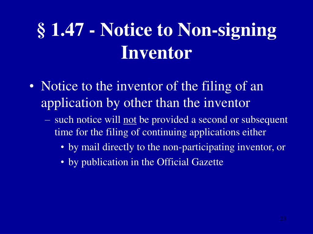 § 1.47 - Notice to Non-signing Inventor