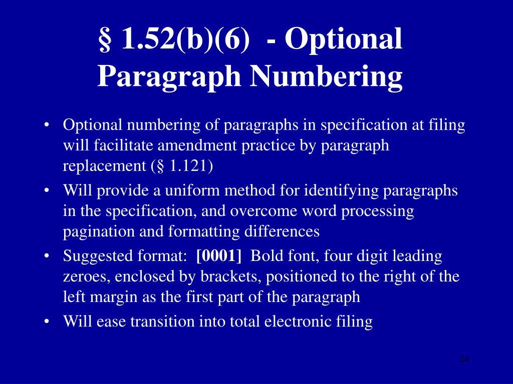 § 1.52(b)(6)  - Optional